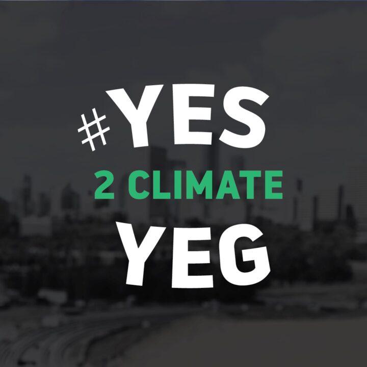 #Yes2ClimateYEG